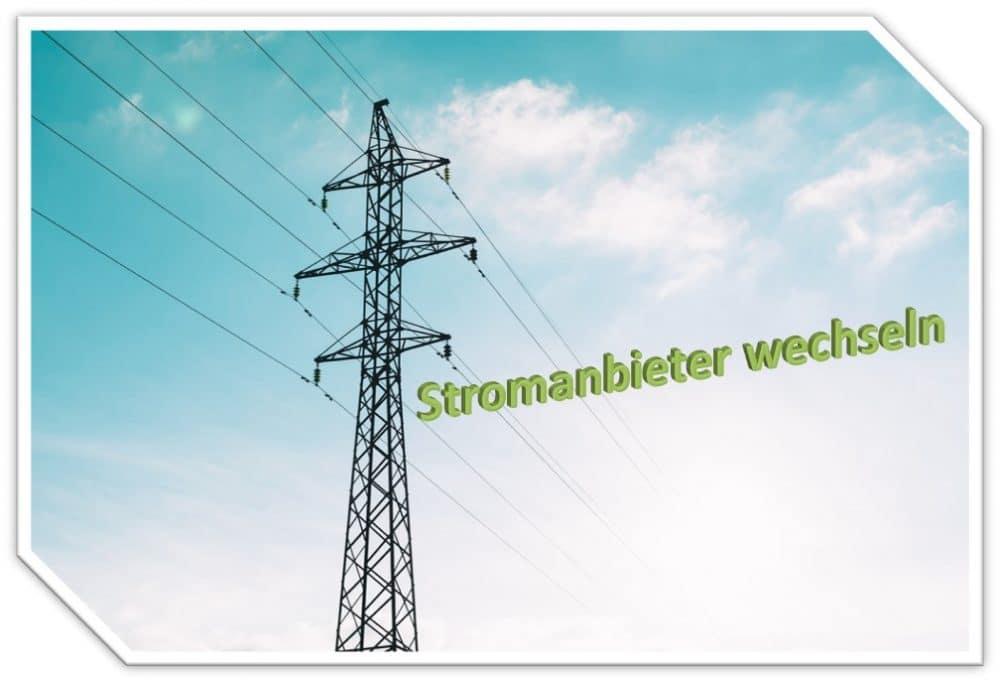 Stromanbieter wechseln, Stromvergleich, Strompreisvergleich durchführen
